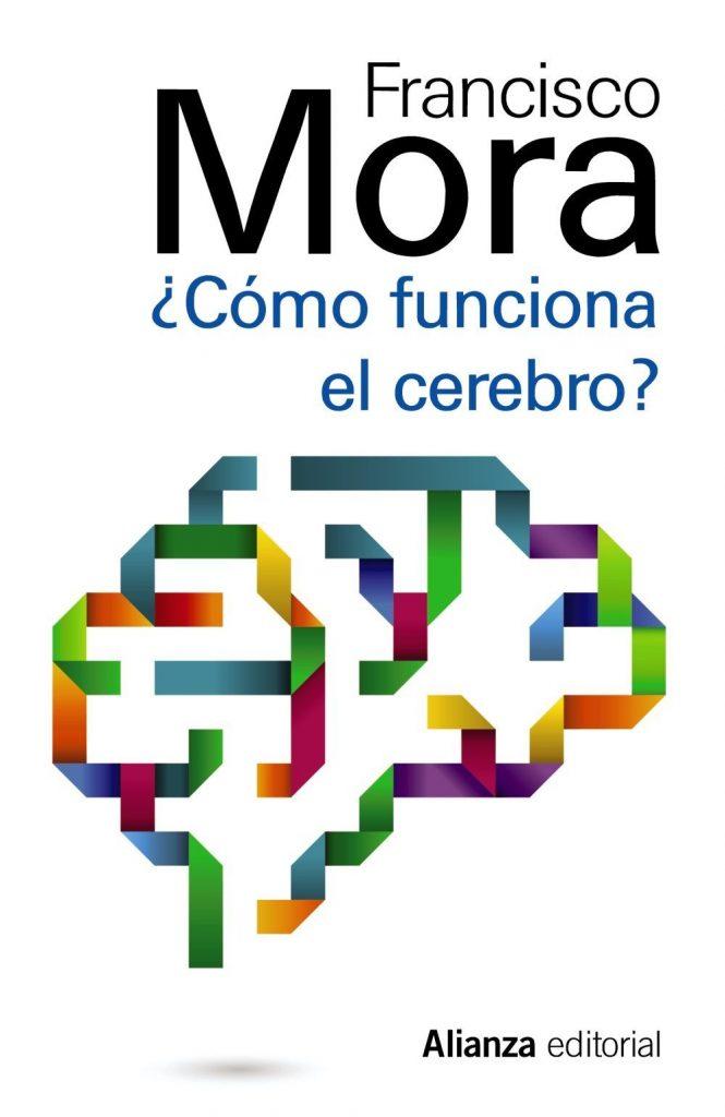 Francisco Mora función del cerebro