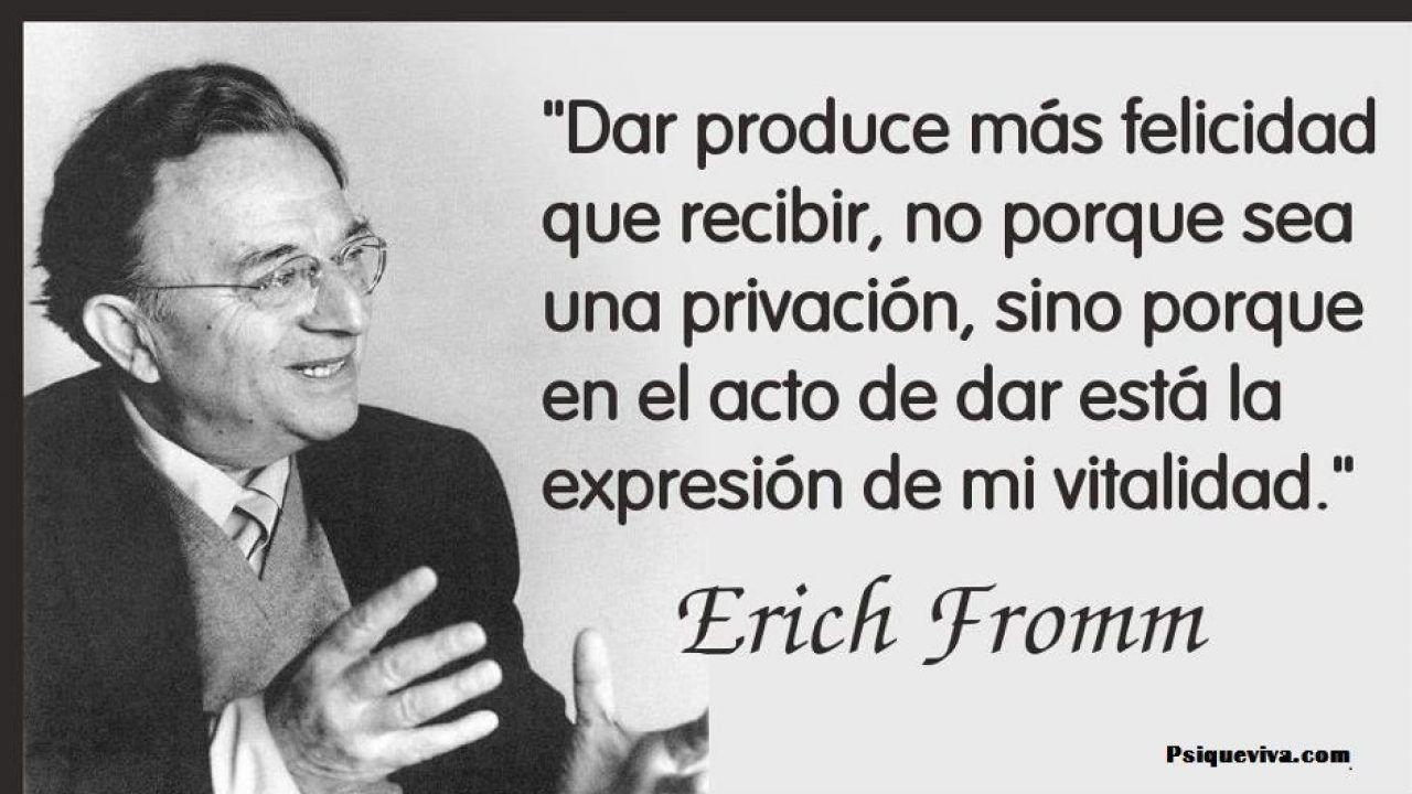 Las Mejores Frases Y Fragmentos De Erich Fromm Psicología
